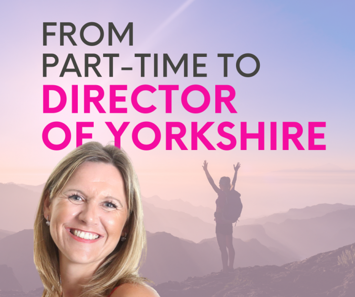 From Part-time to Yorkshire Director